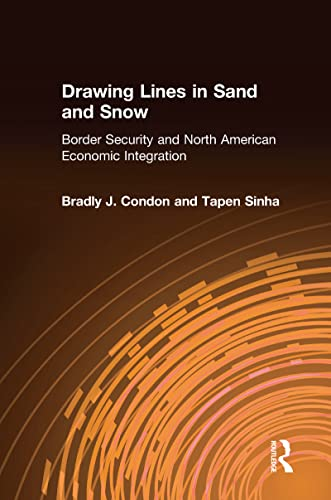 9780765612359: Drawing Lines in Sand and Snow: Border Security and North American Economic Integration
