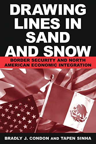 9780765612366: Drawing Lines in Sand and Snow: Border Security and North American Economic Integration