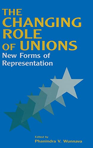 9780765612373: The Changing Role of Unions: New Forms of Representation (Issues in Work and Human Resources)
