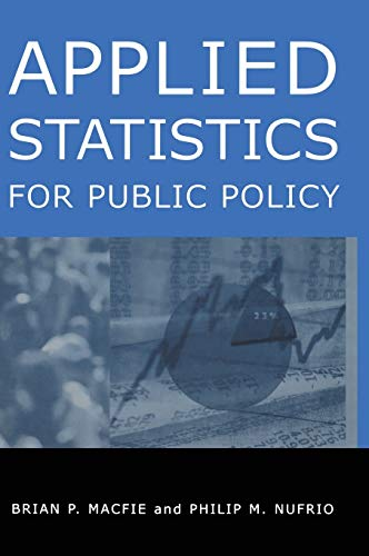 Applied Statistics for Public Policy: Macfie, Brian P.;