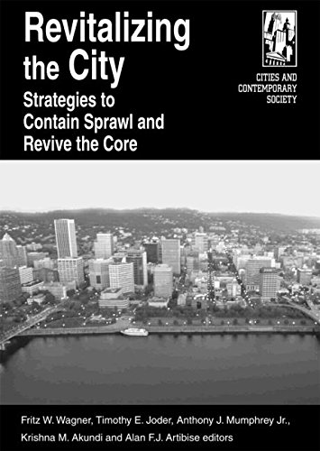 9780765612434: Revitalizing the City: Strategies to Contain Sprawl and Revive the Core (Cities and Contemporary Society)