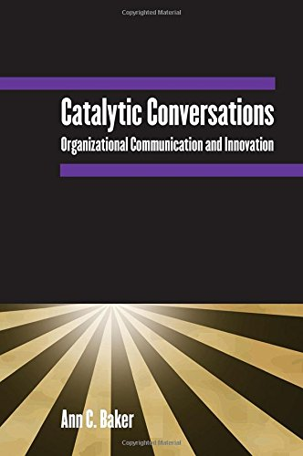 9780765612809: Catalytic Conversations: Organizational Communication and Innovation