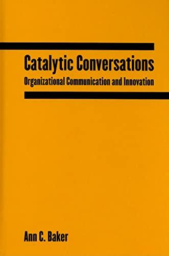 9780765612809: Catalytic Conversations: Organizational Communication and Innovation