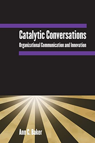 9780765612816: Catalytic Conversations: Organizational Communication and Innovation