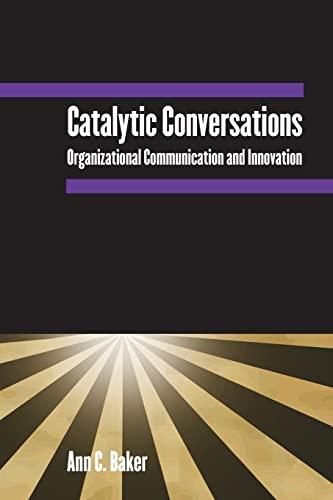 9780765612816: Catalytic Conversations: Organizational Communication and Innovation