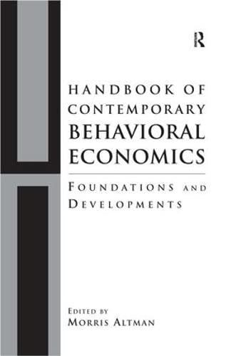 9780765613028: Handbook of Contemporary Behavioral Economics: Foundations and Developments