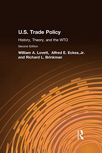 9780765613073: U.S. Trade Policy: History, Theory, and the WTO