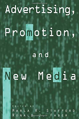 Advertising, Promotion, and New Media: Marla R. Stafford,