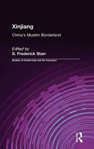9780765613172: Xinjiang: China's Muslim Borderland (Studies of Central Asia and the Caucasus)