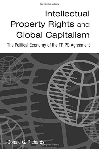 9780765613622: Intellectual Property Rights and Global Capitalism: The Political Economy of the TRIPS Agreement
