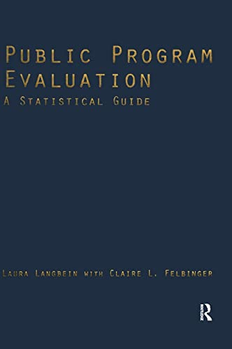 Public Program Evaluation: A Statistical Guide: Langbein, Laura