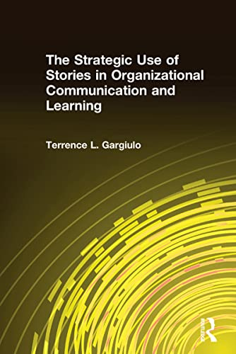 9780765614124: The Strategic Use of Stories in Organizational Communication and Learning