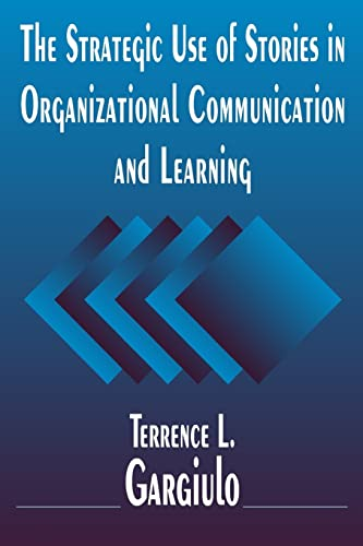 9780765614131: The Strategic Use of Stories in Organizational Communication and Learning