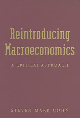 9780765614506: Reintroducing Macroeconomics: A Critical Approach