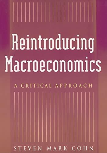 9780765614513: Reintroducing Macroeconomics: A Critical Approach
