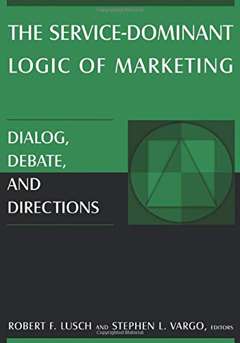 9780765614919: The Service-dominant Logic of Marketing: Dialog, Debate, and Directions
