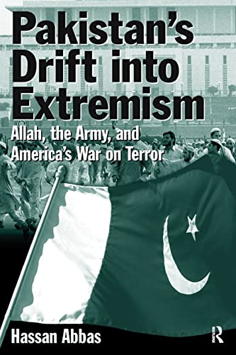 9780765614971: Pakistan's Drift Into Extremism: Allah, then Army, and America's War Terror