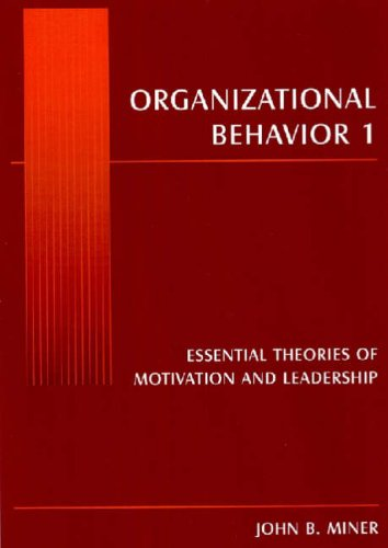 9780765615237: Organizational Behavior I: Essential Theories of Motivation and Leadership