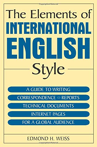 9780765615725: The Elements of International English Style: A Guide to Writing Correspondence, Reports, Technical Documents, and Internet Pages for a Global Audience