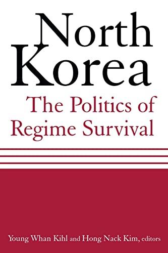 9780765616395: North Korea: The Politics of Regime Survival