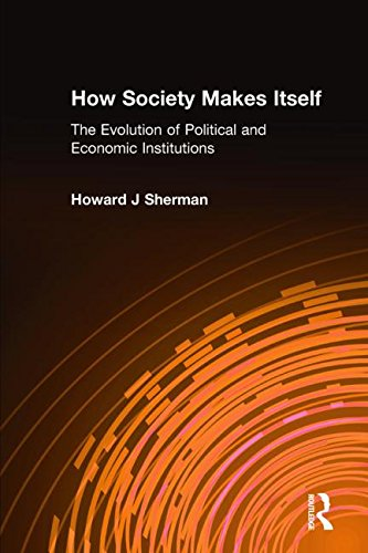 9780765616517: How Society Makes Itself: The Evolution of Political and Economic Institutions