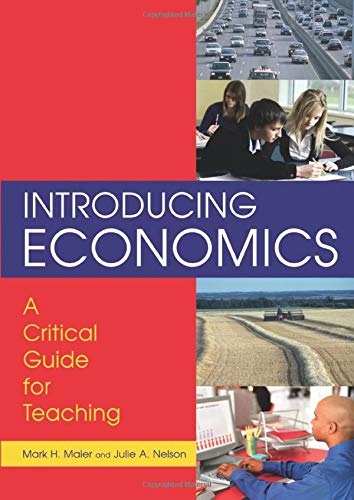 9780765616760: Introducing Economics: A Critical Guide for Teaching