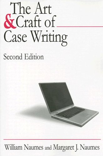 9780765616821: The Art and Craft of Case Writing