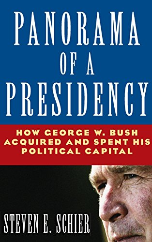 9780765616920: Panorama of a Presidency: How George W. Bush Acquired and Spent His Political Capital