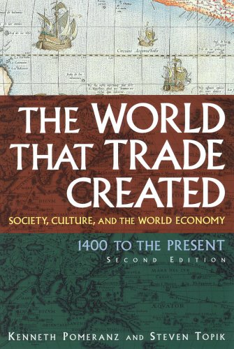 The World That Trade Created: Society, Culture, and the World Economy 1400 to the Present (Stories ...