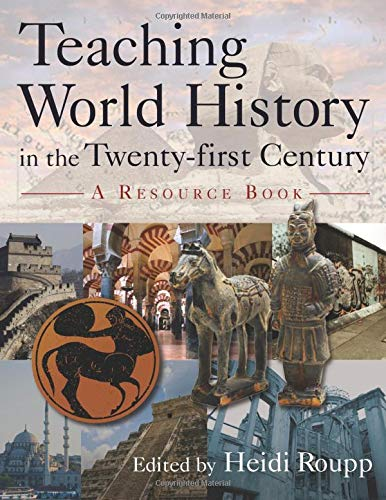 9780765617156: Teaching World History in the Twenty-first Century: A Resource Book (Sources and Studies in World History)