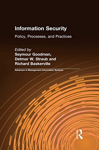 Information Security: Policy, Processes, and Practices (Advances: Detmar W. Straub,