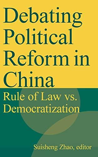 9780765617316: Debating Political Reform in China: Rule of Law vs. Democratization