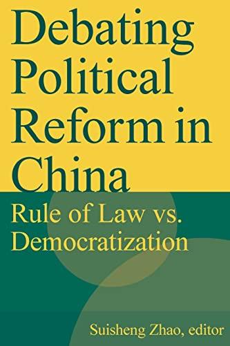 9780765617323: Debating Political Reform in China: Rule of Law vs. Democratization