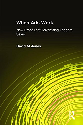 9780765617385: When Ads Work: New Proof That Advertising Triggers Sales