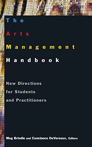 9780765617415: The Arts Management Handbook: New Directions for Students and Practitioners
