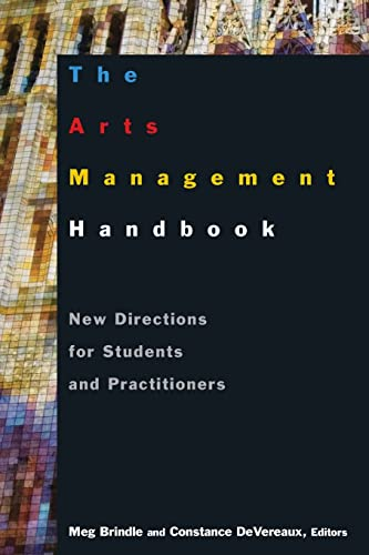 9780765617422: The Arts Management Handbook: New Directions for Students and Practitioners