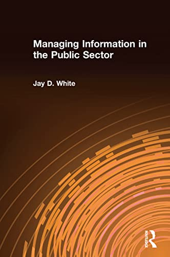 9780765617484: Managing Information in the Public Sector