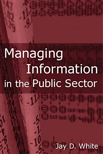 9780765617491: Managing Information in the Public Sector