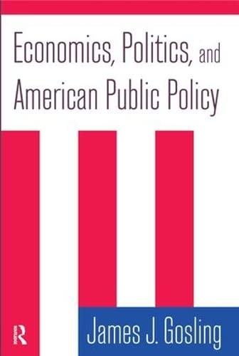 9780765617514: Economics, Politics, and American Public Policy