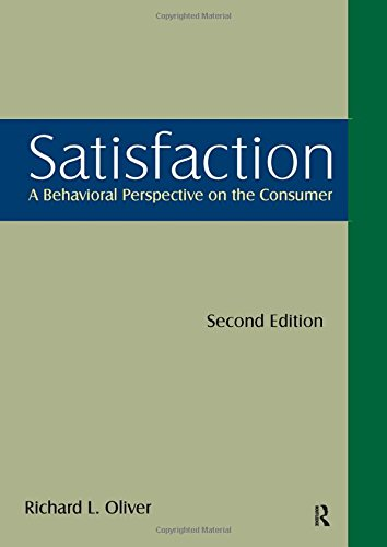 Satisfaction: A Behavioral Perspective on the Consumer: Oliver, Richard