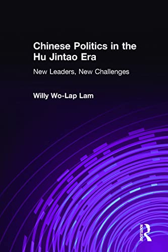 9780765617736: Chinese Politics in the Hu Jintao Era: New Leaders, New Challenges (East Gate Books)