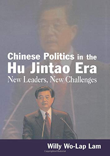 9780765617743: Chinese Politics in the Hu Jintao Era: New Leaders, New Challenges