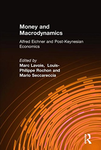 9780765617958: Money and Macrodynamics: Alfred Eichner and Post-Keynesian Economics