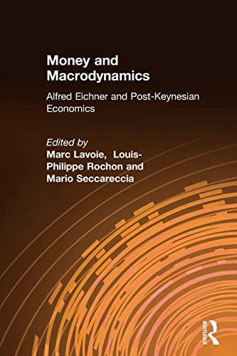 9780765617965: Money and Macrodynamics: Alfred Eichner and Post-Keynesian Economics