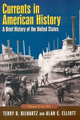Currents in American History: A Brief Narrative: Terry D. Billhartz,