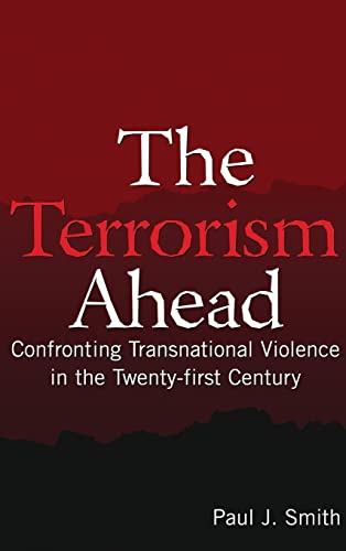 9780765619877: The Terrorism Ahead: Confronting Transnational Violence in the Twenty-First Century