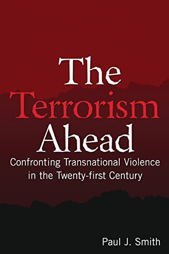 9780765619884: The Terrorism Ahead: Confronting Transnational Violence in the Twenty-First Century