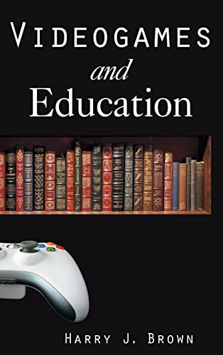 9780765619969: Videogames and Education (History, Humanities, and New Technology)