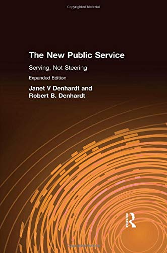 9780765619983: The New Public Service: Serving, Not Steering