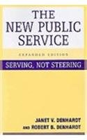 9780765619990: The New Public Service: Serving, Not Steering